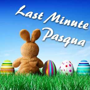 Anche a Pasqua si trovano buone offerte Last-Minute