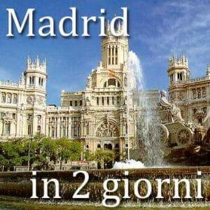 Madrid in 2 giorni