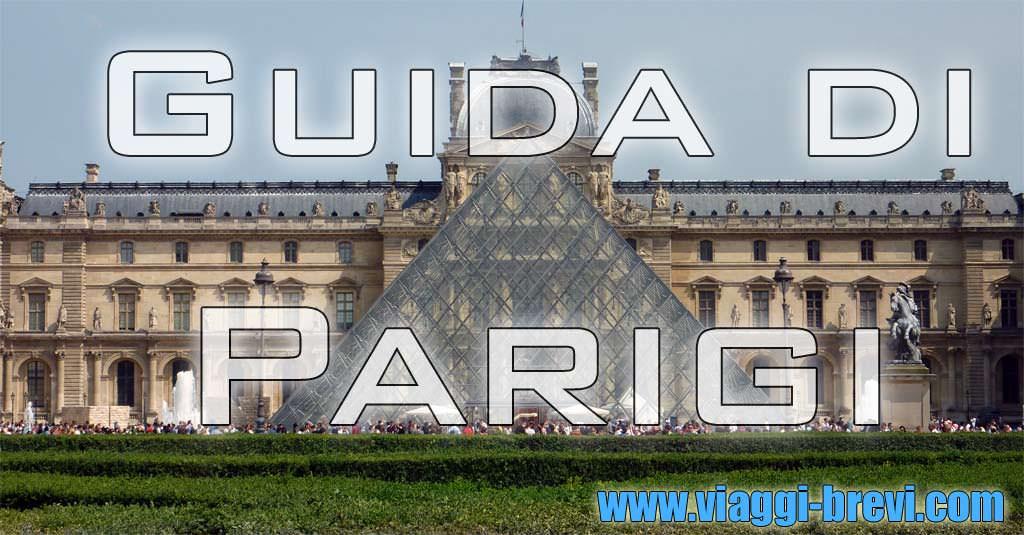 guida di parigi consigli itinerari cosa vedere 2017