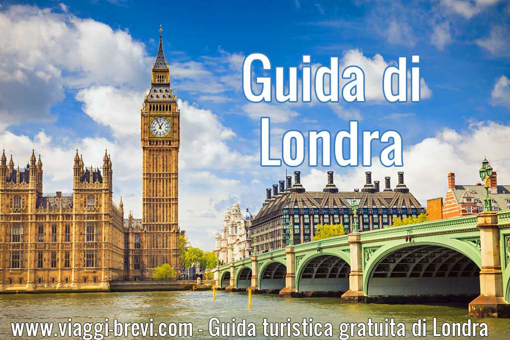 londra info turismo cosa vedere consigli e itinerari